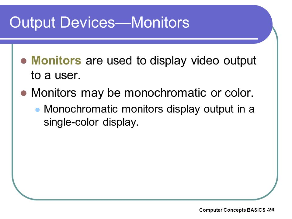 Output Devices—Monitors
