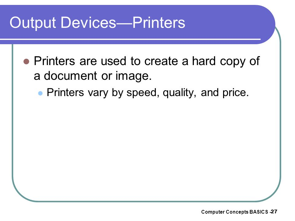 Output Devices—Printers