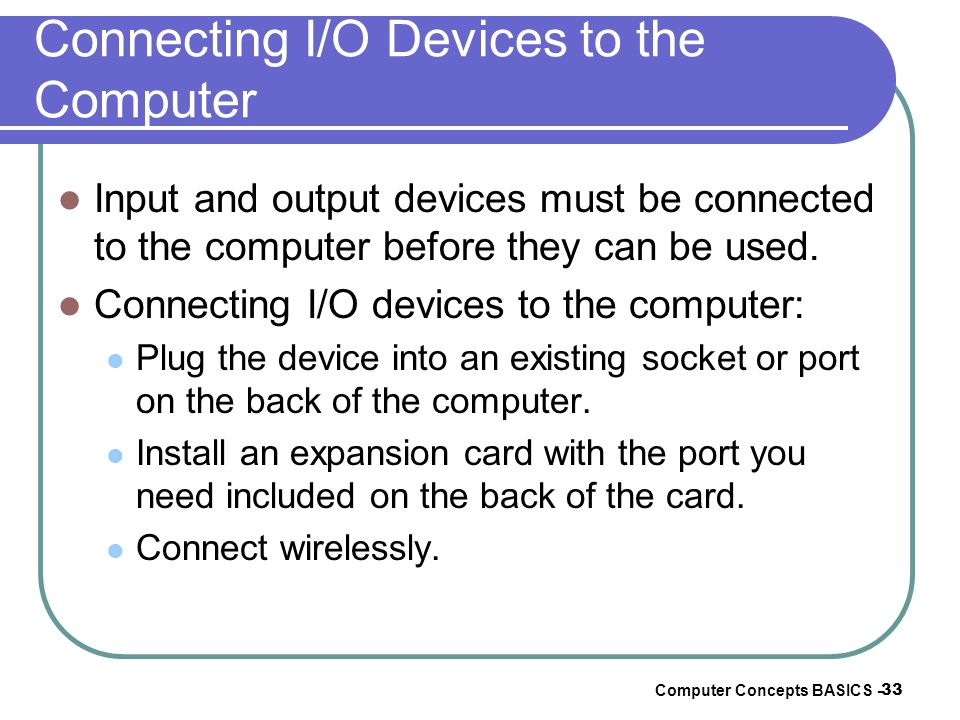 Connecting I/O Devices to the Computer