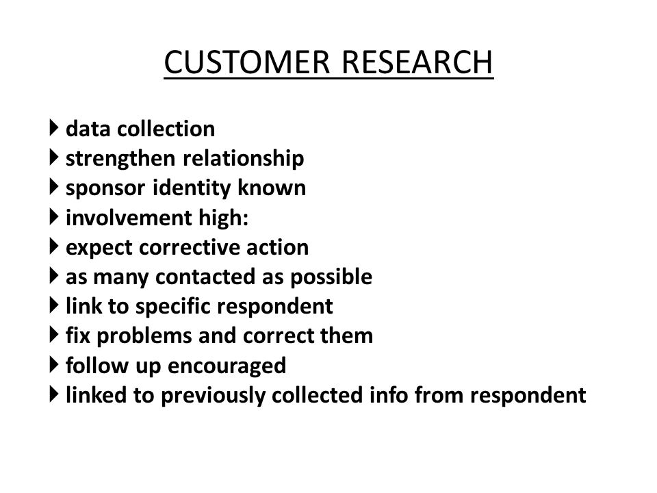CUSTOMER RESEARCH data collection strengthen relationship