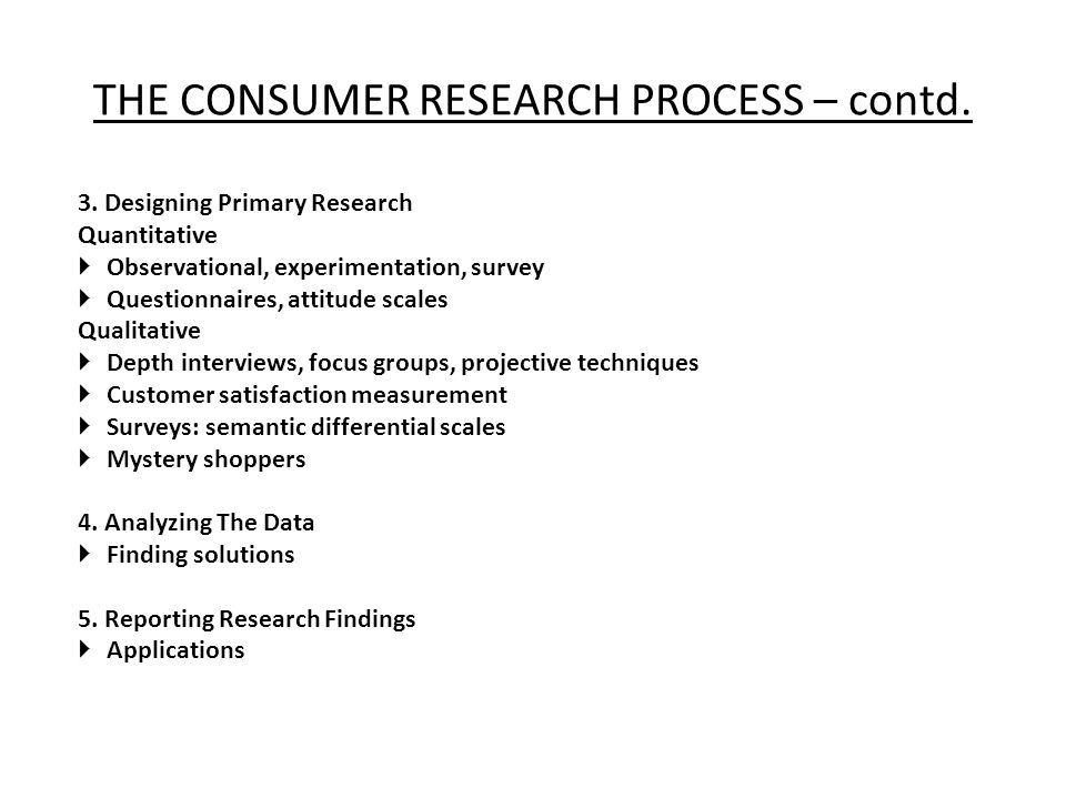 THE CONSUMER RESEARCH PROCESS – contd.