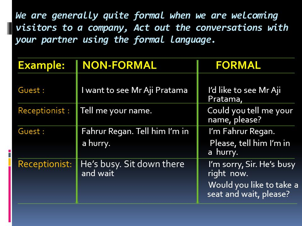 Example: NON-FORMAL FORMAL