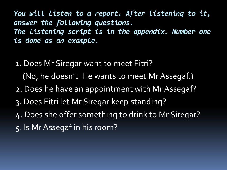 1. Does Mr Siregar want to meet Fitri