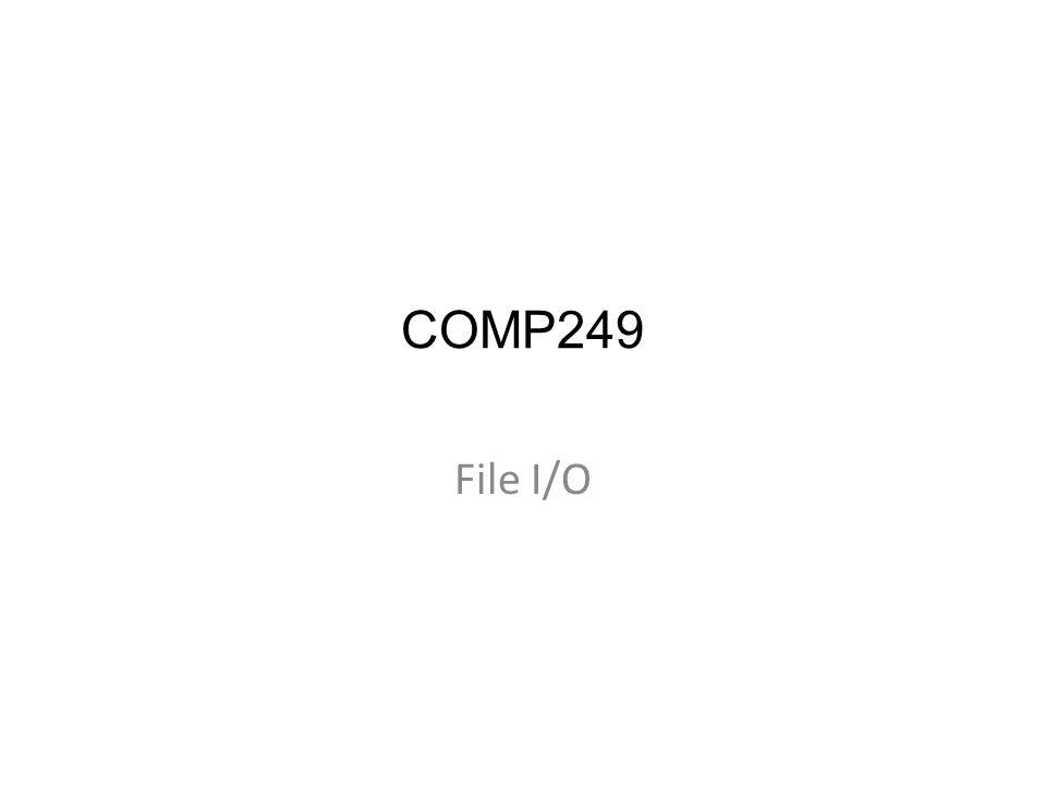 COMP249 File I/O
