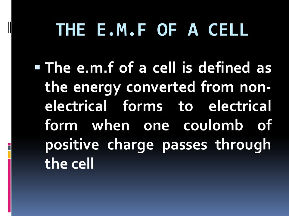 THE E.M.F OF A CELL