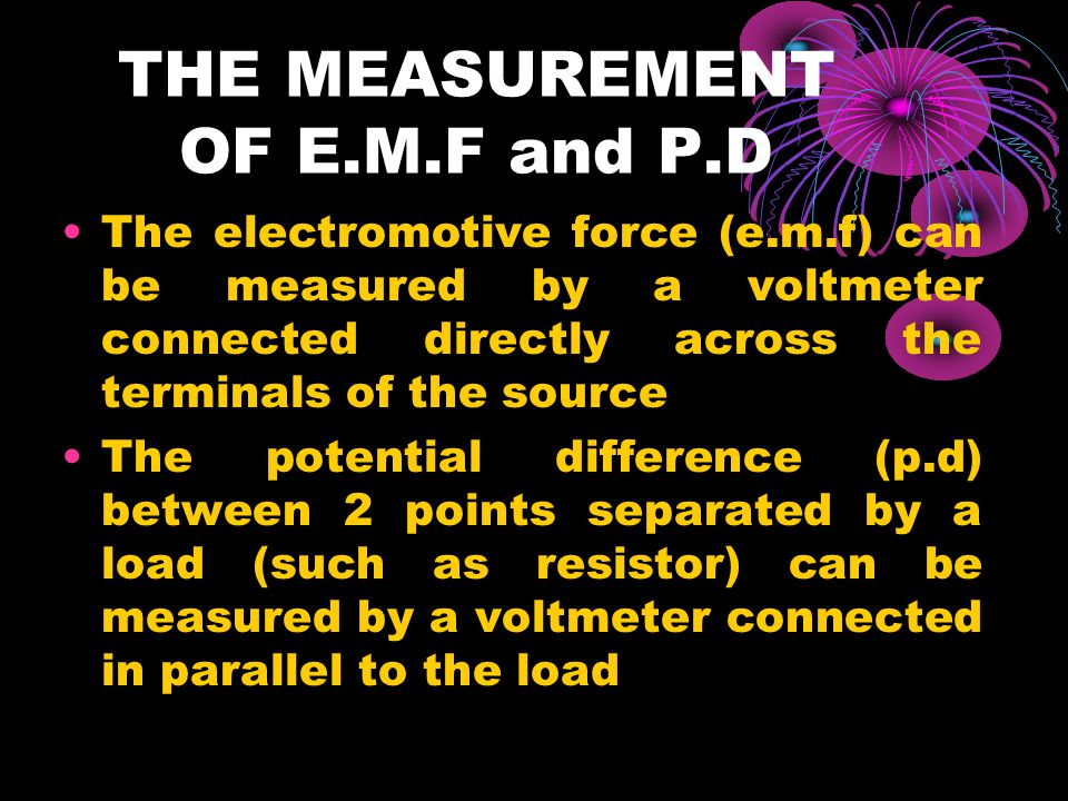 THE MEASUREMENT OF E.M.F and P.D
