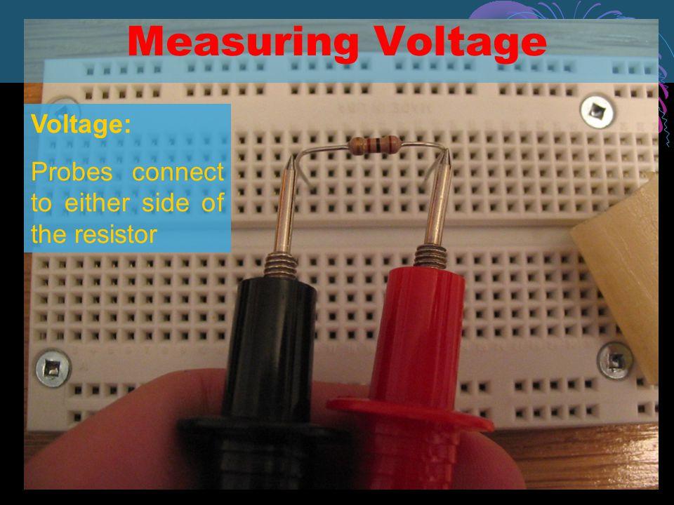 Measuring Voltage Voltage: