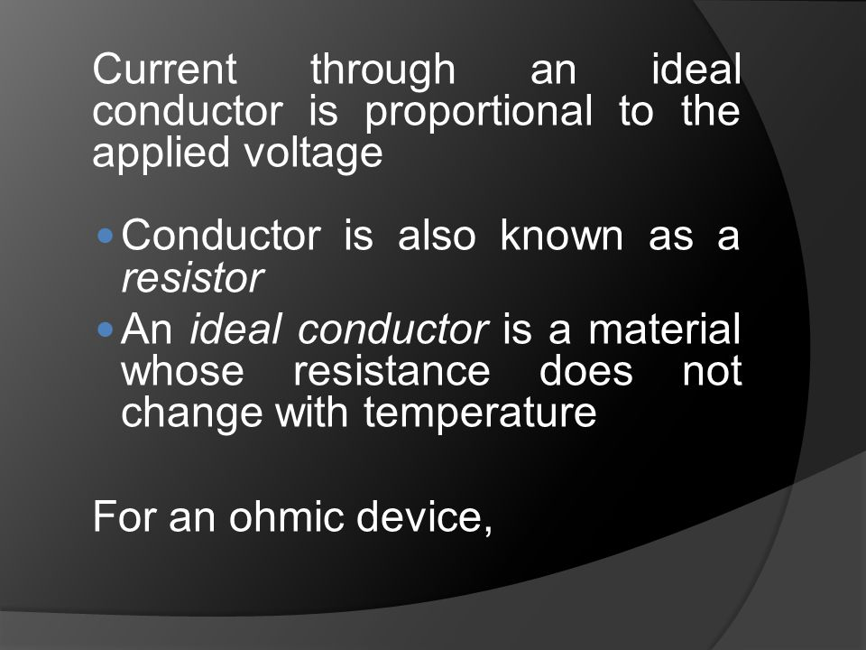 Conductor is also known as a resistor