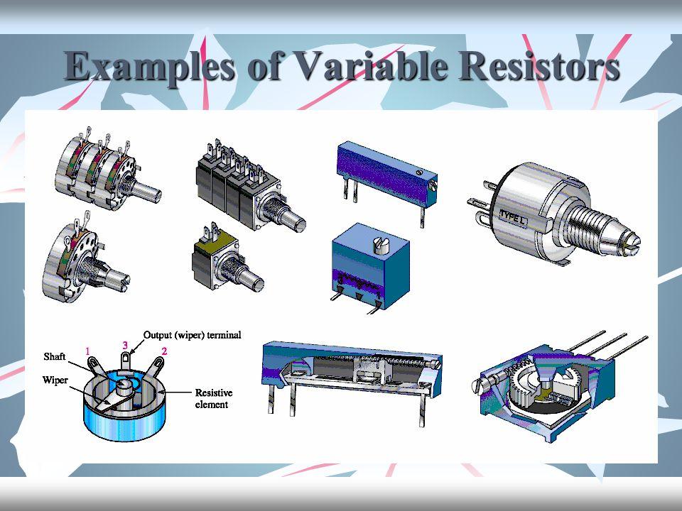 Examples of Variable Resistors
