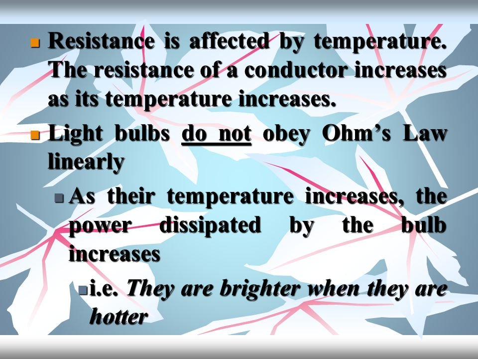 Resistance is affected by temperature