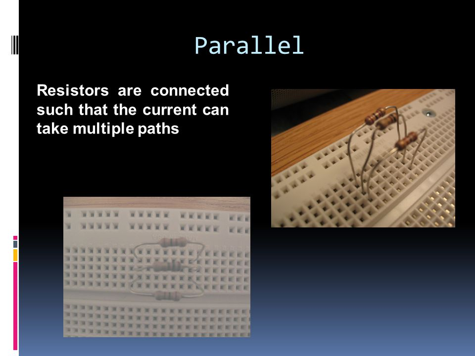 Parallel Resistors are connected such that the current can take multiple paths