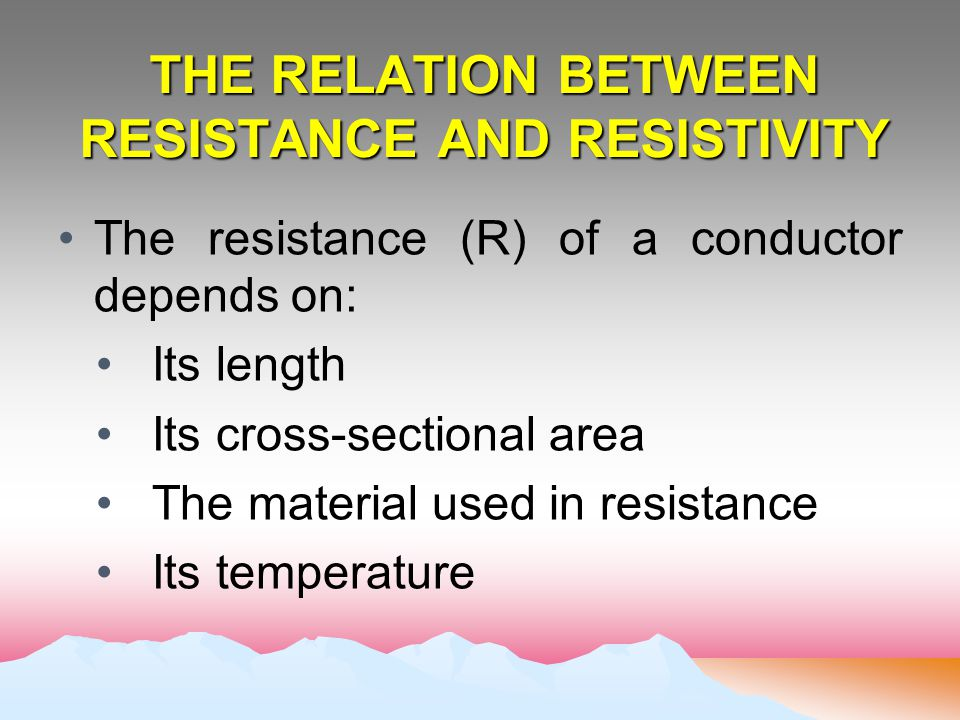 THE RELATION BETWEEN RESISTANCE AND RESISTIVITY