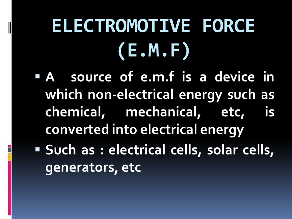 ELECTROMOTIVE FORCE (E.M.F)