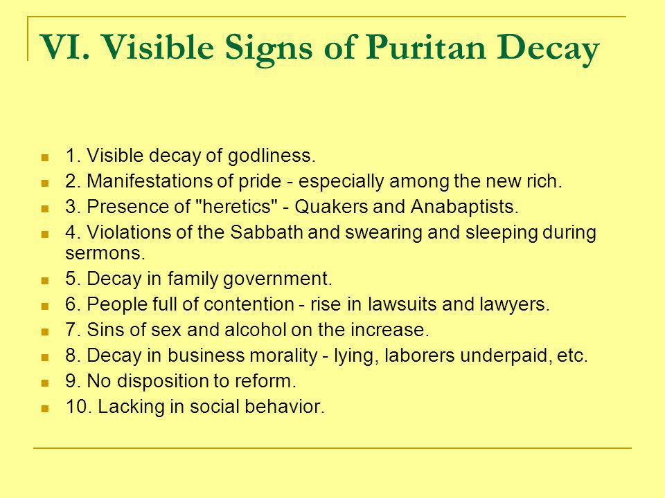 VI. Visible Signs of Puritan Decay