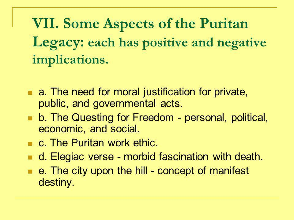 VII. Some Aspects of the Puritan Legacy: each has positive and negative implications.