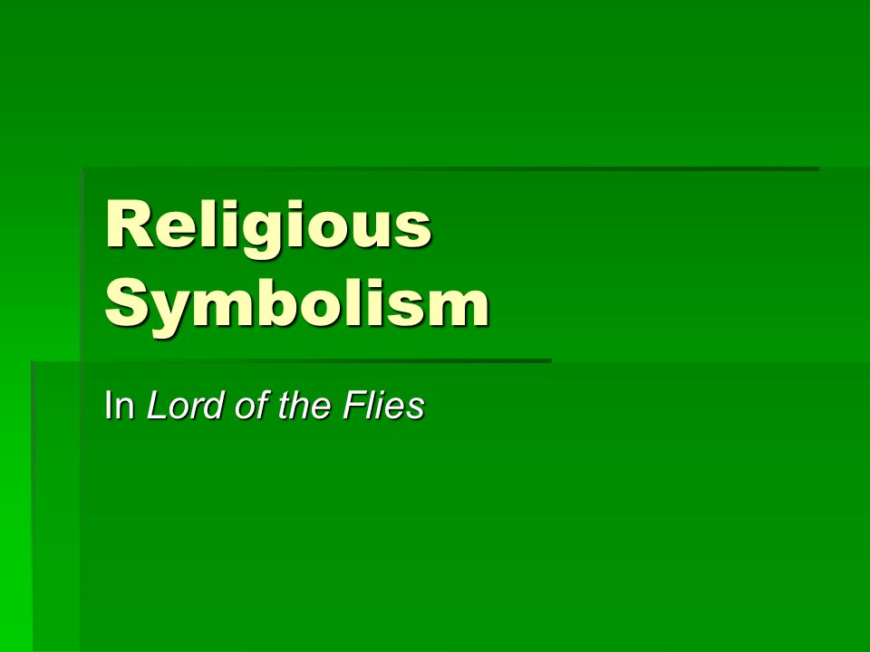 Religious Symbolism In Lord of the Flies
