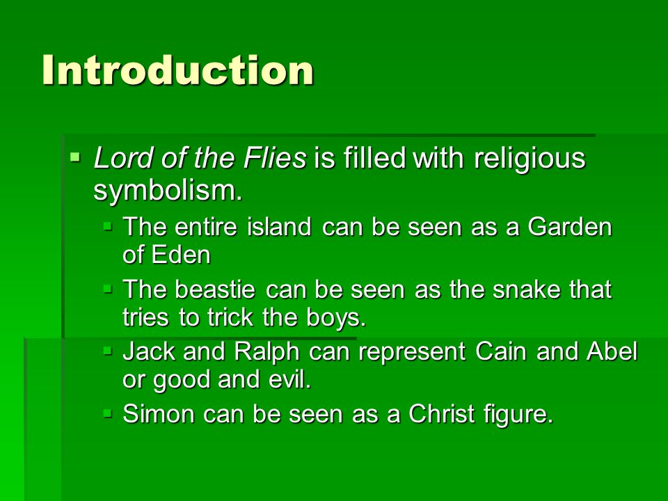 Introduction Lord of the Flies is filled with religious symbolism.