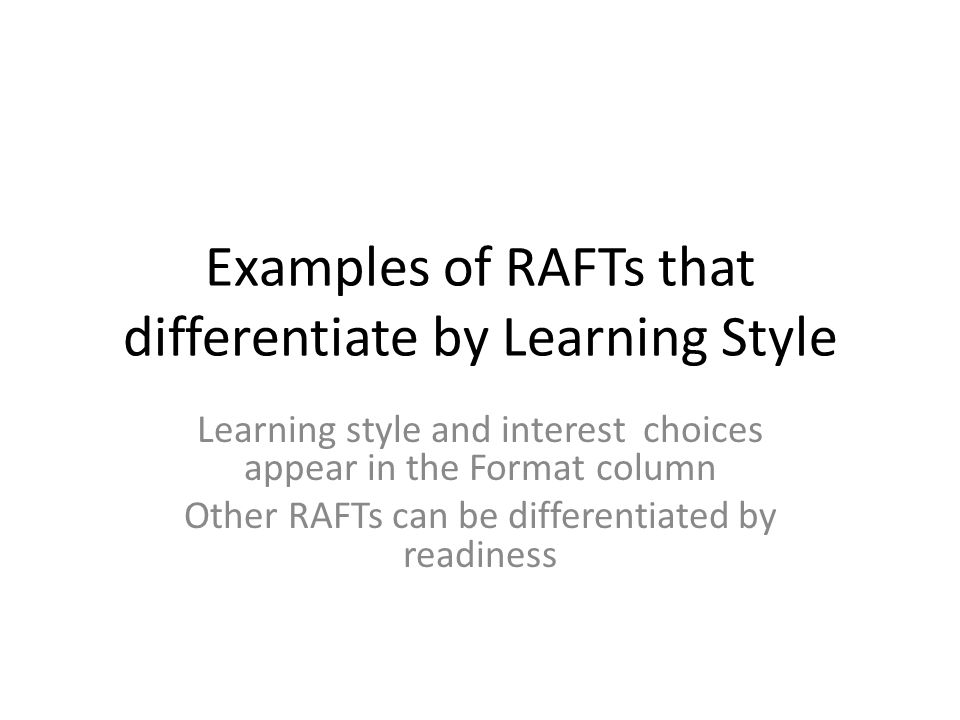 Examples of RAFTs that differentiate by Learning Style