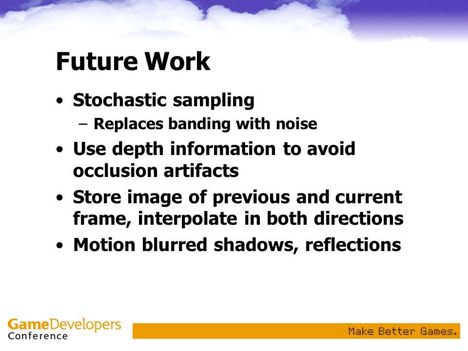 Future Work Stochastic sampling