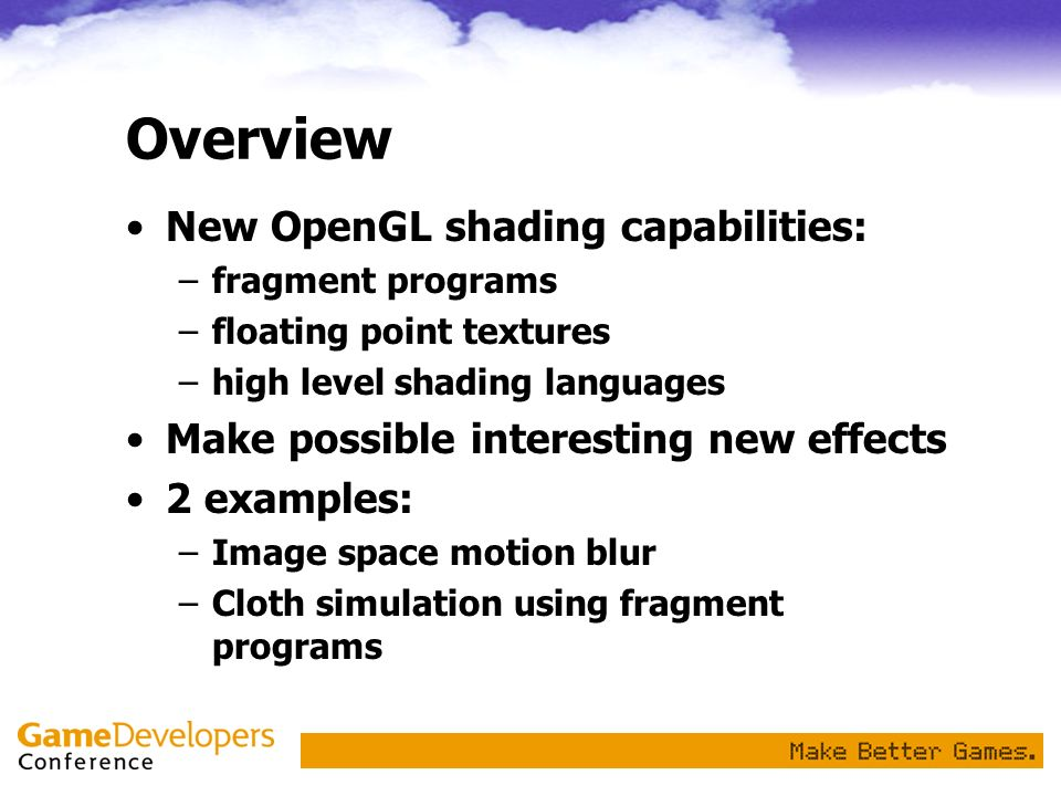Overview New OpenGL shading capabilities: