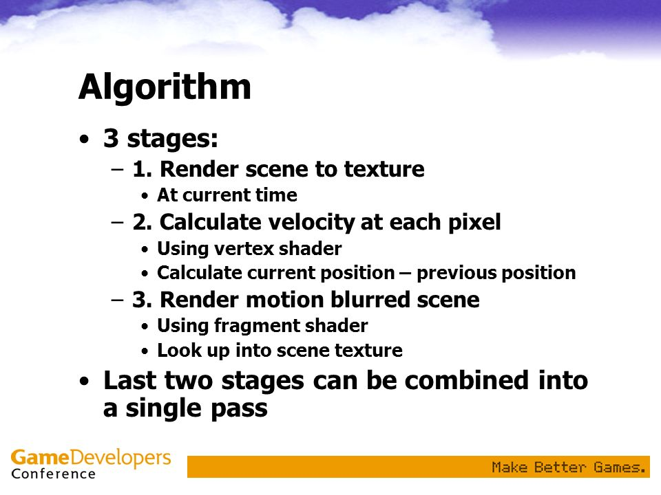 Algorithm 3 stages: Last two stages can be combined into a single pass
