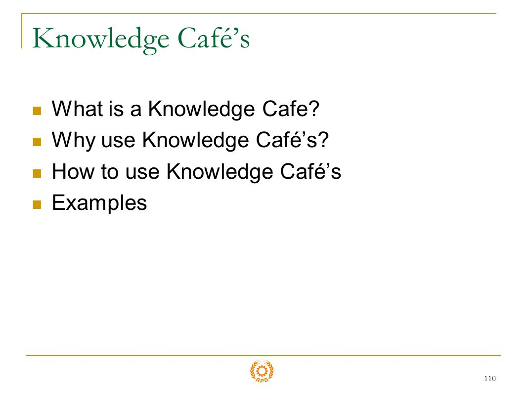 Knowledge Café's What is a Knowledge Cafe Why use Knowledge Café's