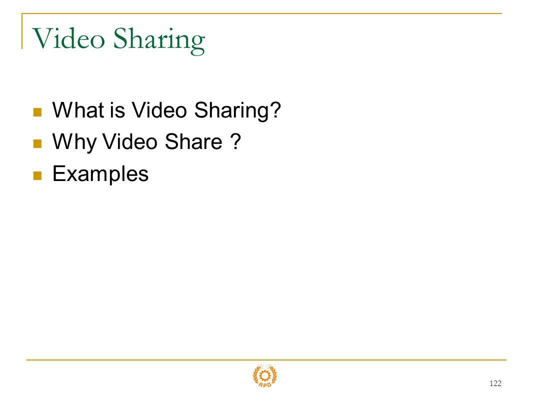 Video Sharing What is Video Sharing Why Video Share Examples
