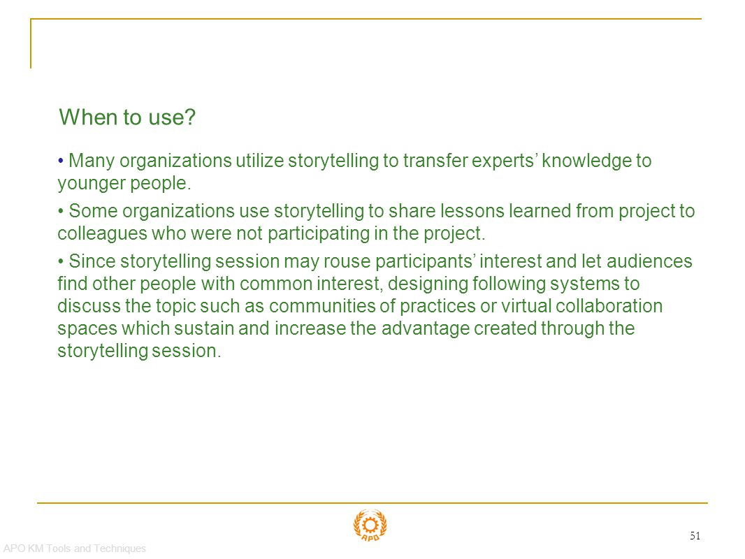 Storytelling When to use