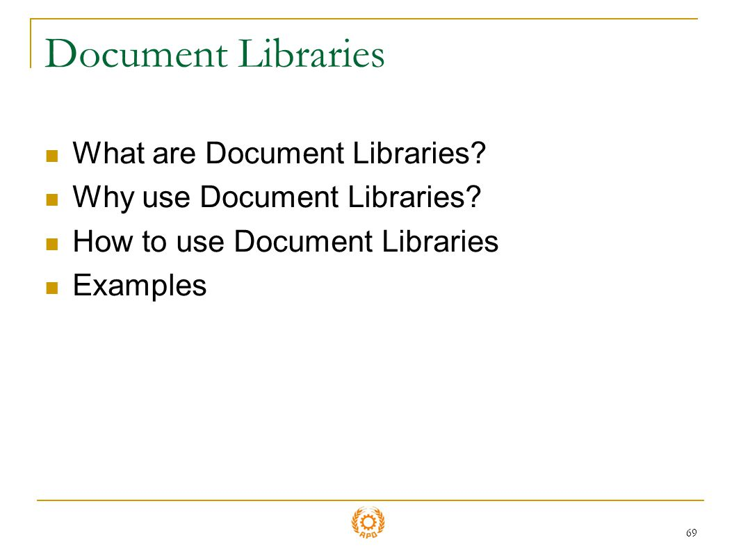 Document Libraries What are Document Libraries