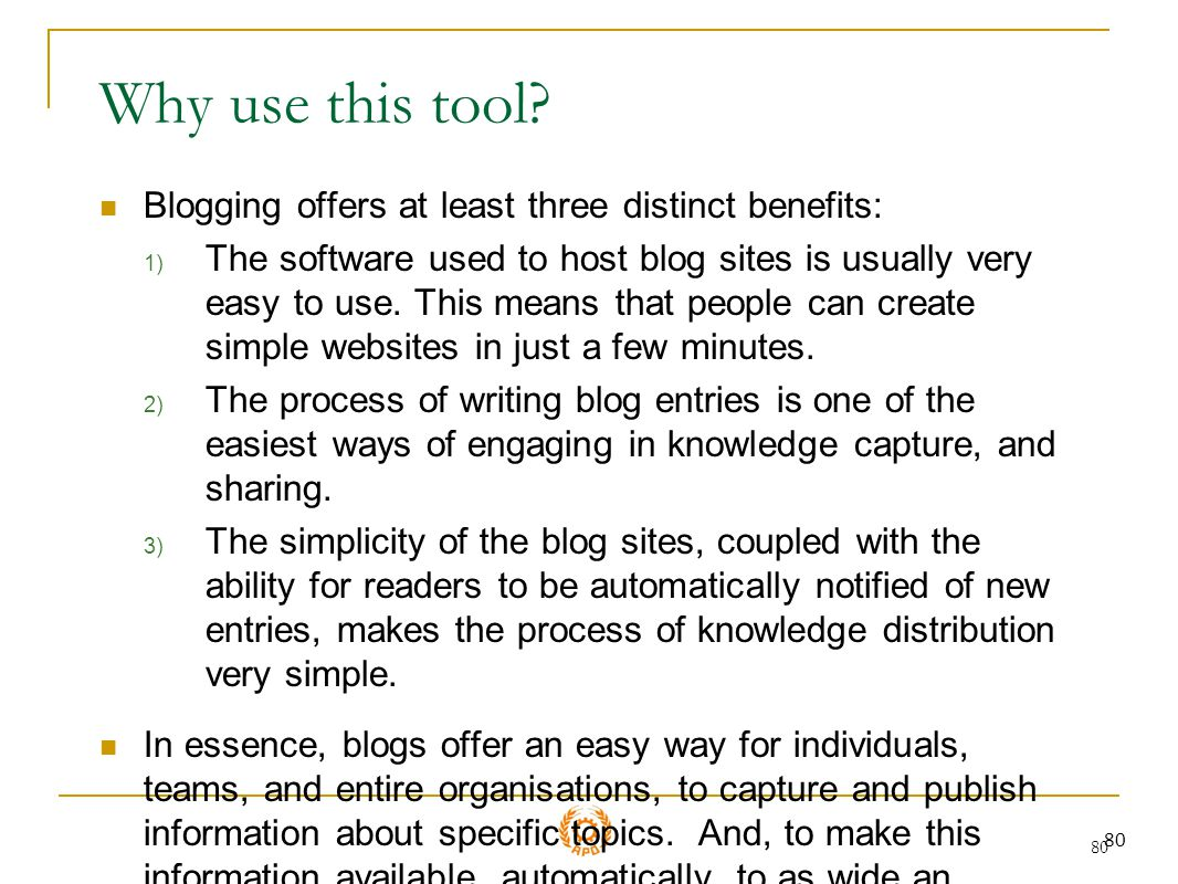 Why use this tool Blogging offers at least three distinct benefits: