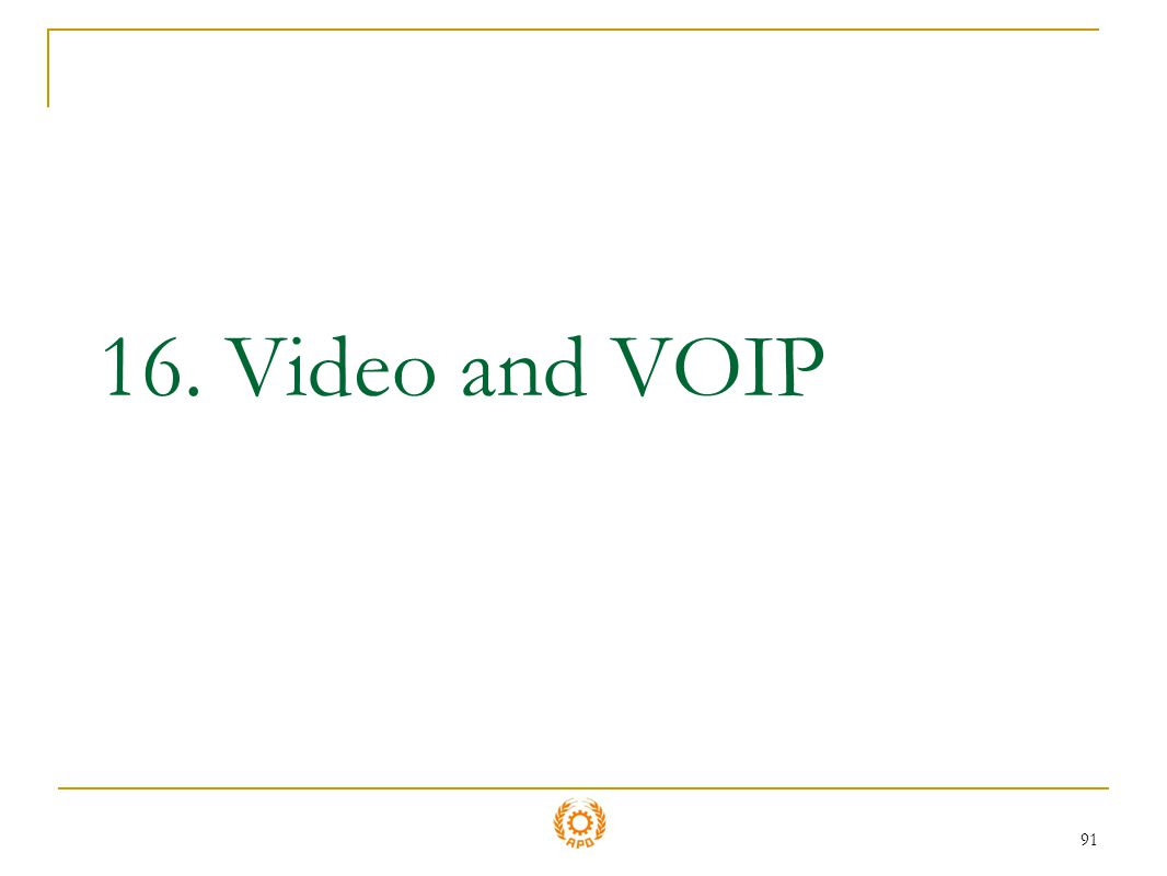 16. Video and VOIP