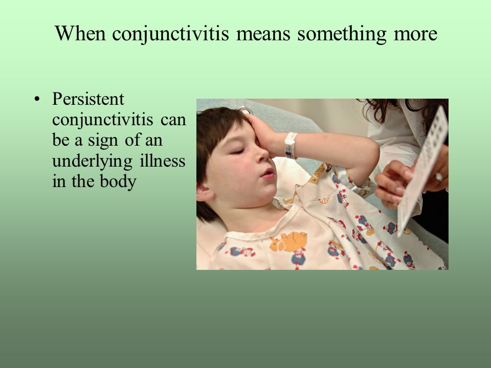 When conjunctivitis means something more