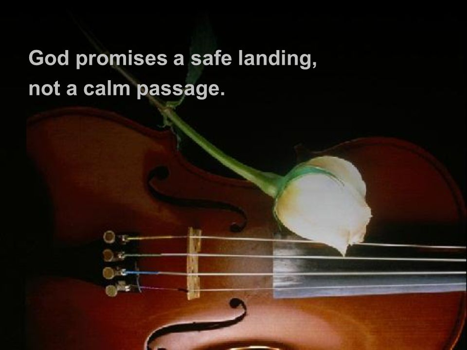 God promises a safe landing,