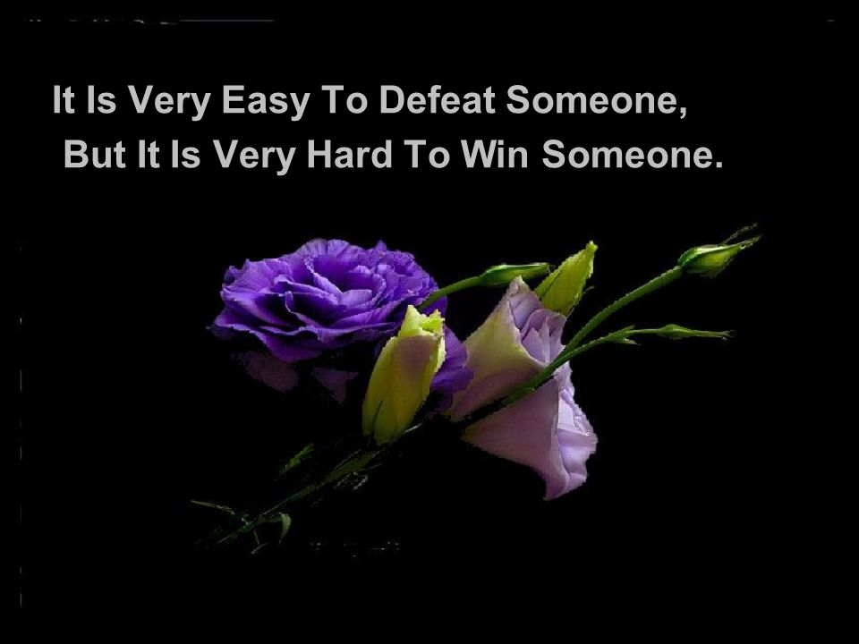 It Is Very Easy To Defeat Someone,