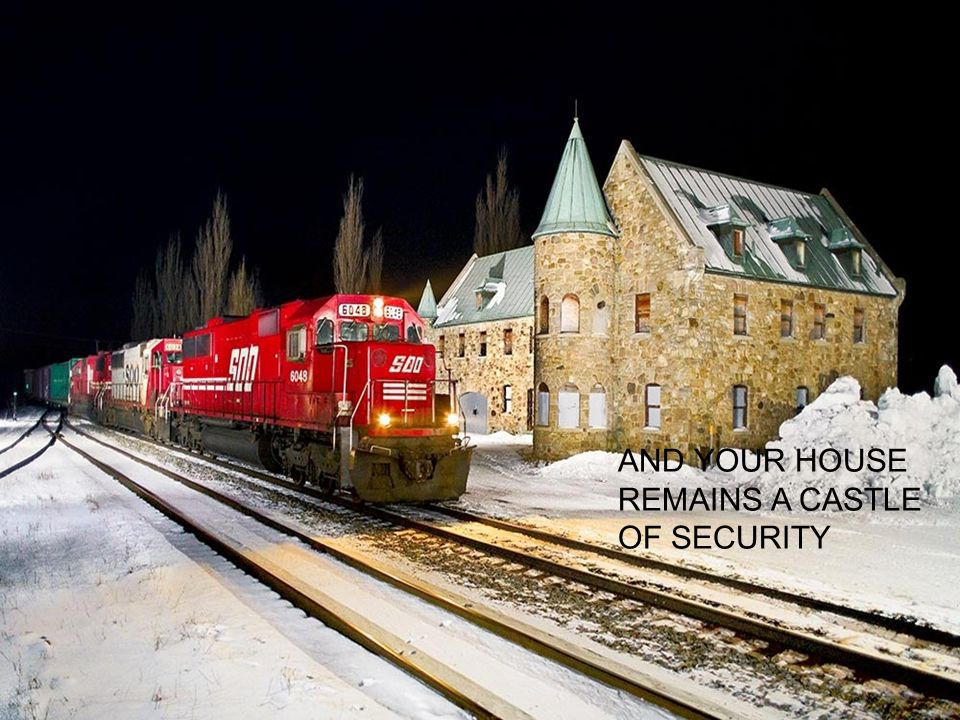 AND YOUR HOUSE REMAINS A CASTLE OF SECURITY