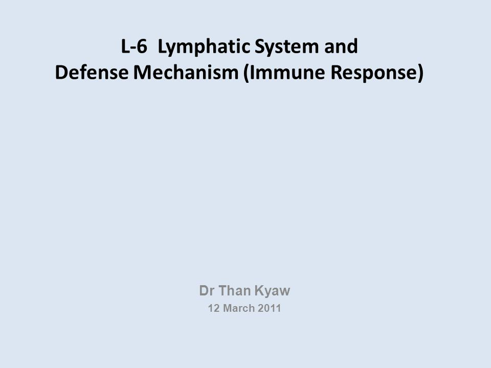 L-6 Lymphatic System and Defense Mechanism (Immune Response)
