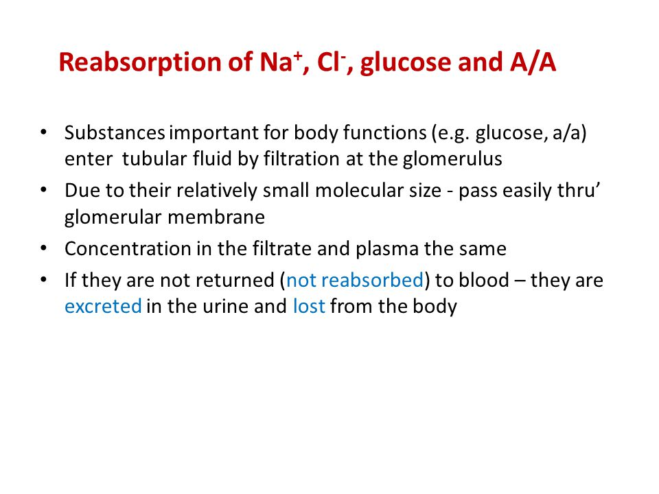 Reabsorption of Na+, Cl-, glucose and A/A