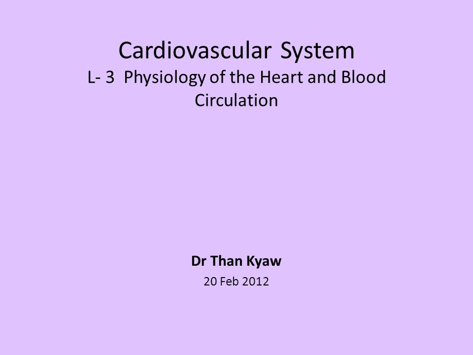 Cardiovascular System L- 3 Physiology of the Heart and Blood Circulation