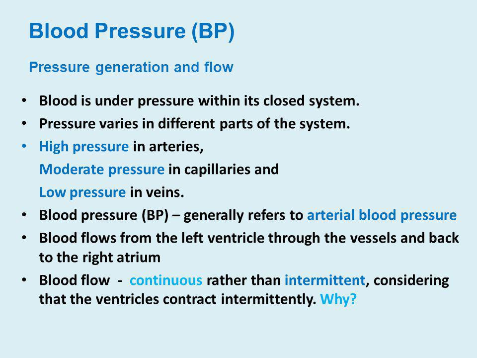 Blood Pressure (BP) Pressure generation and flow