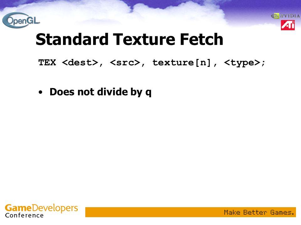 Standard Texture Fetch
