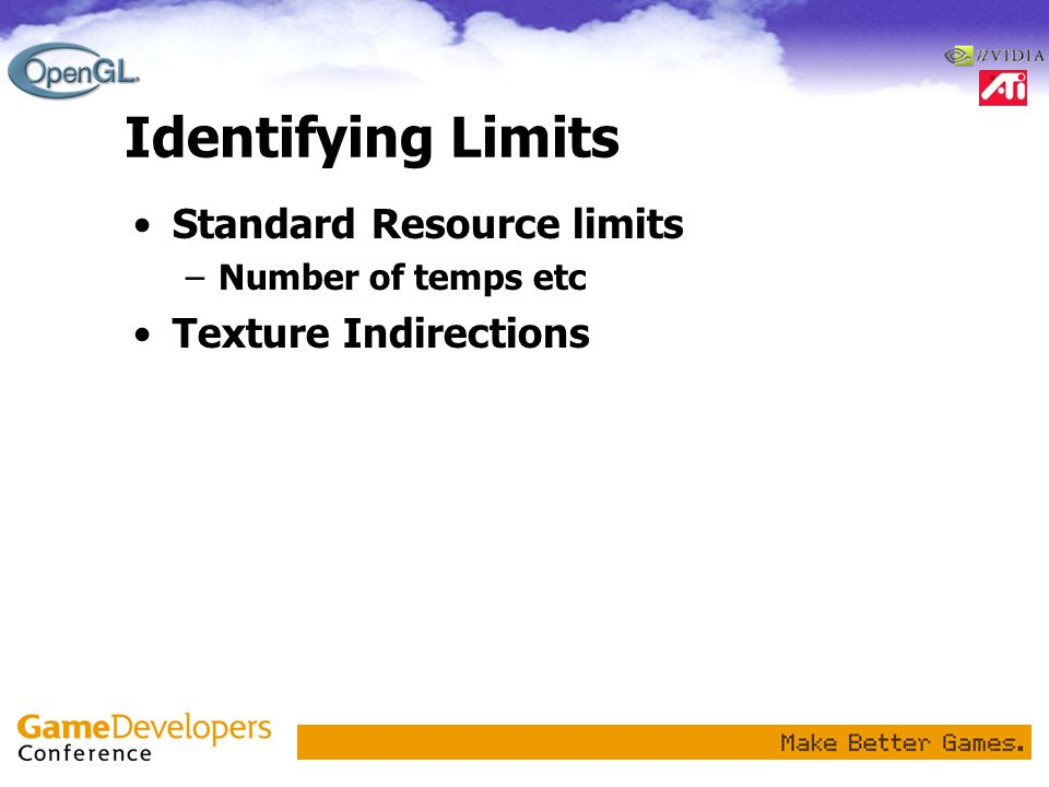 Identifying Limits Standard Resource limits Texture Indirections