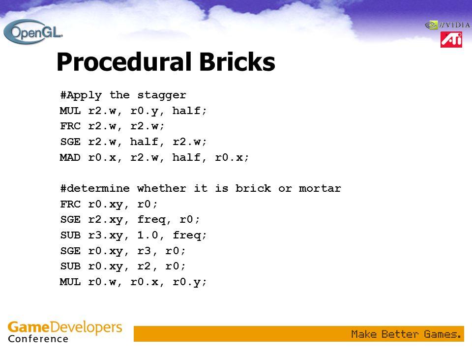 Procedural Bricks #Apply the stagger MUL r2.w, r0.y, half;