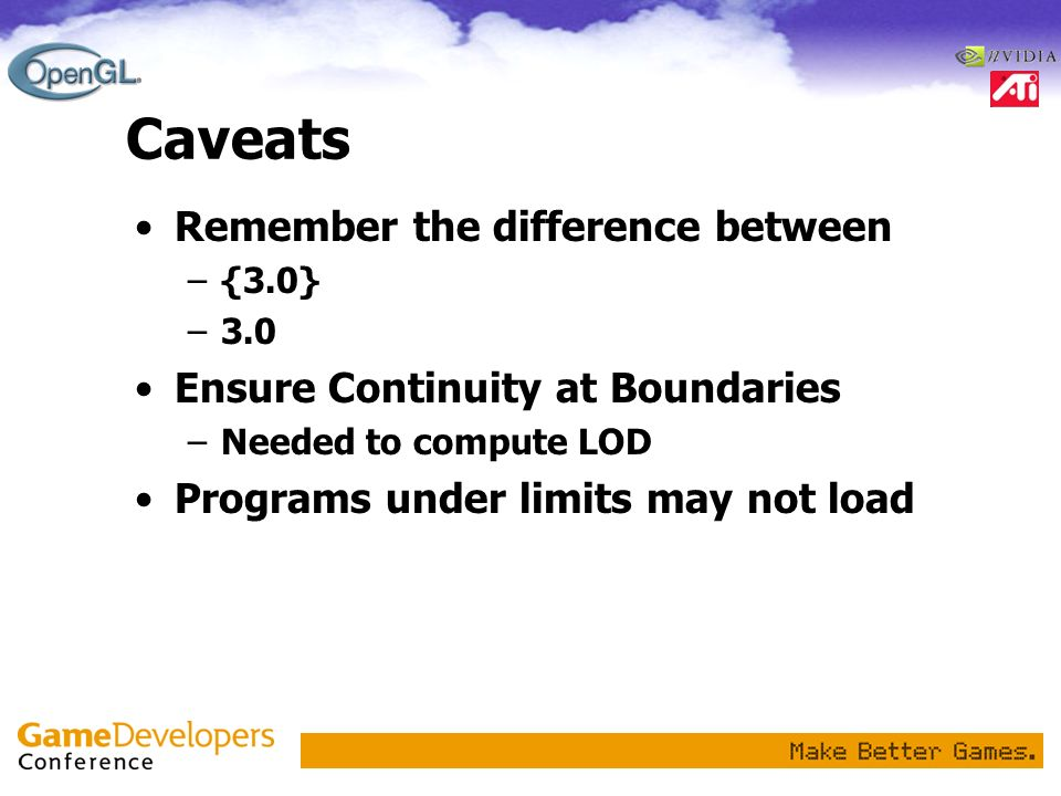 Caveats Remember the difference between