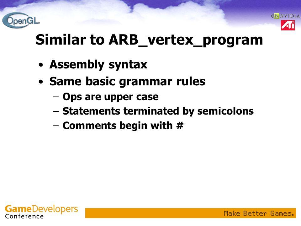 Similar to ARB_vertex_program