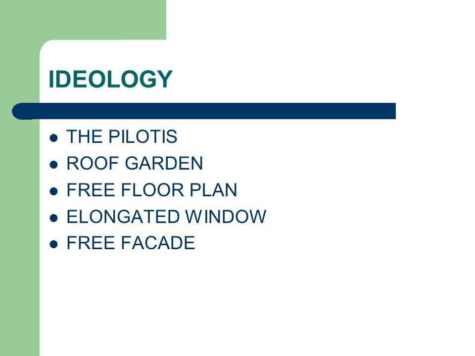 IDEOLOGY THE PILOTIS ROOF GARDEN FREE FLOOR PLAN ELONGATED WINDOW