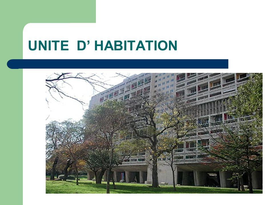 UNITE D' HABITATION