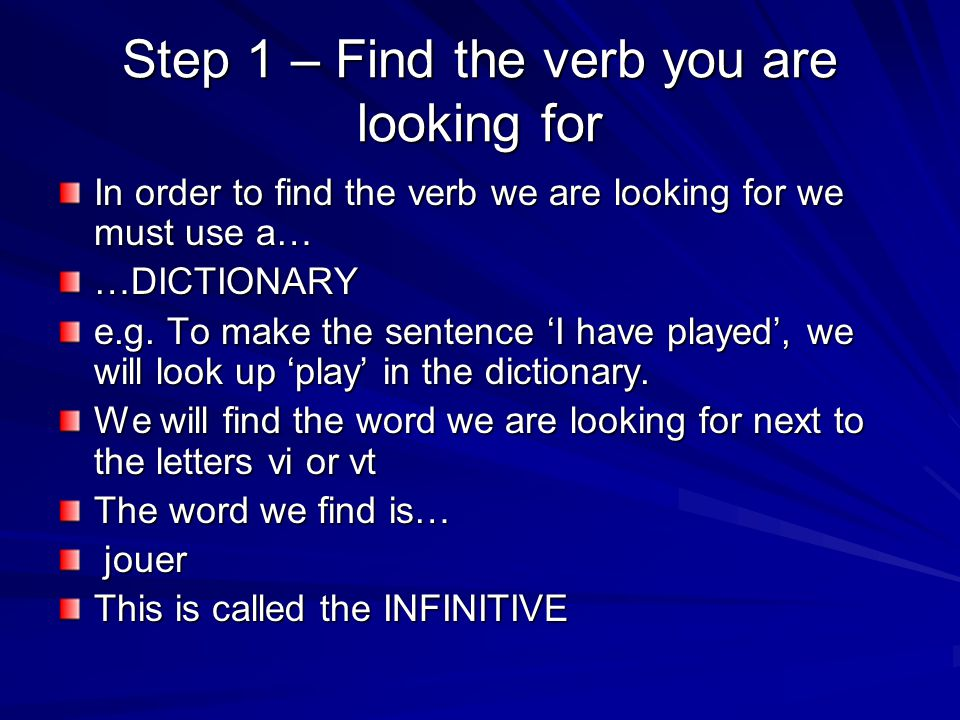 Step 1 – Find the verb you are looking for