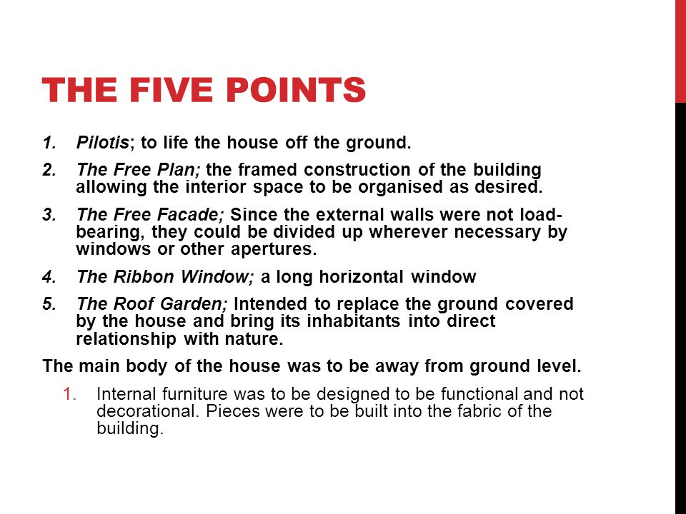 The five points Pilotis; to life the house off the ground.