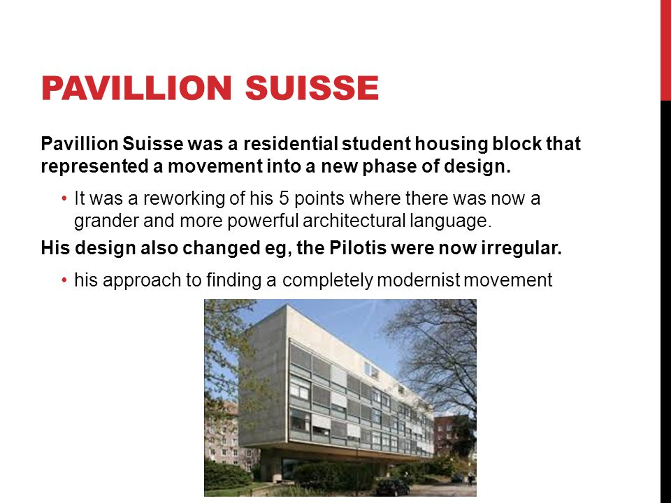 Pavillion suisse Pavillion Suisse was a residential student housing block that represented a movement into a new phase of design.