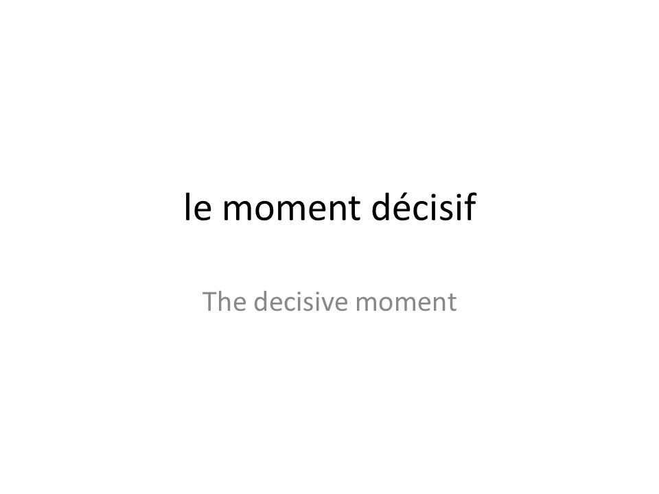 english essay decisive moment Comments: 27,4 x 37 cm, clothbound in a slipcase, english it comes with an additional booklet containing an essay on the history of the decisive moment.